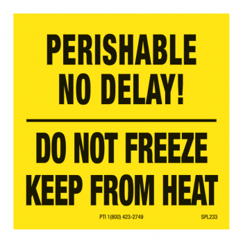 SPL 233 2 x 2 PERISHABLE NO DELAY! DO NOT FREEZE KEEP FROM HEAT
